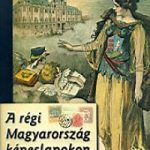 A régi Magyarország képeslapokon